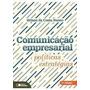 Comunicação Empresarial - Políticas E Estratégias - 2ª Ed. 2