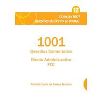 Ebook 1001 Questões Comentadas Direito Administrativo Fcc