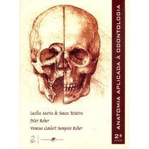 Anatomia Aplicada À Odontologia - Teixeira E Reher 2ª Ebook