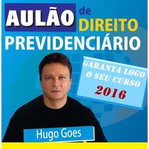 Curso Direito Previdenciário Hugo Goes - Inss 2016 Original!