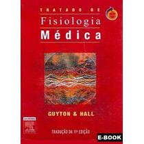 Tratado De Fisiologia Médica - 11ª Ed. - Guyton