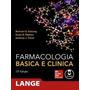 Ebook Farmacologia Básica E Clínica (lange) Katzung, Bertr