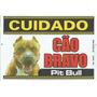 Placa Advertência Pit Bull Cuidado Cão Bravo - Frete Grátis!