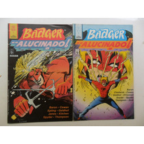 Badger Alucinado! Mini Série Em 4 Edições! Ed. Abril 1991!