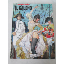 El Gaucho - Manara/pratt- Ed Luxo- Cp Dura- Meribérica- 2003