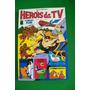 Heróis Da Tv Hanna Barbera Nº 08 -abril- Leia A Descrição
