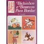 Revista Bichinhos E Bonecos Para Bordar - Ediouro - Bf