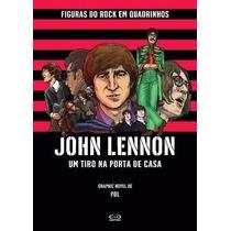 Revista Em Quadrinhos - John Lennon Um Tiro Na Porta De Casa