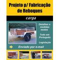 Projeto Carretinha Carga - Reboque, Moto, Canoa, Fazendinha