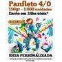 Panfleto 150gr 1.000 Unid. 10x15 - 4/0 Envio Em 24hs Úteis