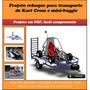 Projeto Reboque Para Transporte De Kart Cross E Mini-buggie