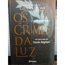 Livro: Leoni, Giulio - Os Crimes Da Luz ( Dante Alighieri )