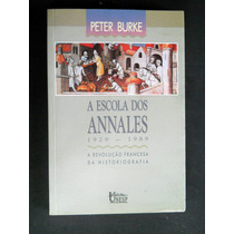 Peter Burke - A Escola Dos Annales - 1929 - 1989