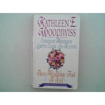 Three Weddings And A Kiss - Katheen E. Woodiwiss