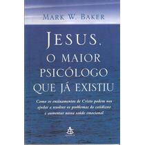 Livro Jesus O Maior Psigologo Que Ja Existiu