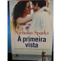 Livro: Sparks, Nicholas - À Primeira Vista - Frete Grátis
