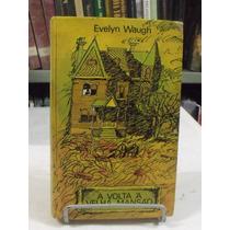 Livro - A Volta À Velha Mansão - Evelyn Waugh