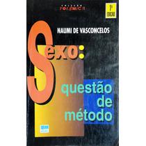 Sexo Questão De Método - Naumi De Vasconcelos