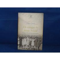 Livro Os Colegas De Anne Frank De Theo Coster Ed. Objetiva