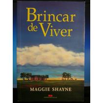Livro: Shayne, Maggie - Brincar De Viver - Frete Grátis