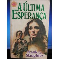 Livro: Slaughter, Frank G. - A Última Esperança - Fr. Grátis