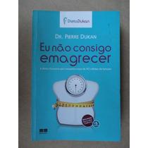 Dr Pierre Dukan - Eu Não Consigo Emagrecer - Dieta Dukan