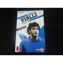 Livro Il Calcio Di Vialli - Ai Raggio X - Di Luigi Garlando