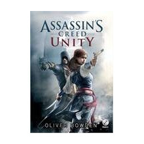 Livro Assassins Creed - Unity - Oliver Bowden