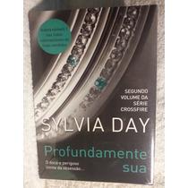 Livro: Day, Sylvia - Profundamente Sua (crossfire) Fr Grátis