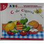 Abc C De Cigarra - Meus Primeiros Passos Na Leitura E Na Apr