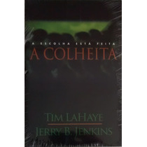 A Colheita - Deixados Para Trás V. 4 - Tim Lahaye