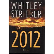 2012 A Guerra Pelas Almas - Whitley Strieber