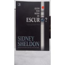Livro - Quem Tem Medo De Escuro? - Sidney Sheldon