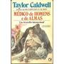 Medico De Homens E De Almas - Taylor Caldwell