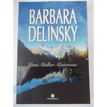 Livro;uma Mulher Misteriosa Barbara Delinsky Frete Gratis