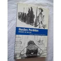 * Livro - Honoré De Balzac - Ilusões Perdidas - Literatura