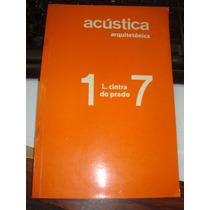 Acústica Arquitetônica - 17 - L. Cintra Do Prado - 1962