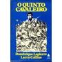 O Quinto Cavaleiro - Dominique Lapierre Larry Collins