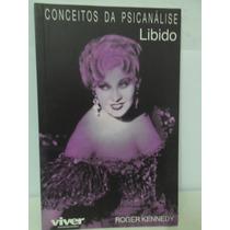 Conceitos Da Psicanálise - Libido Roger Kennedy Frete Grátis