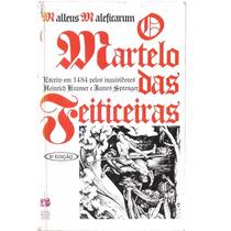 O Martelo Das Feiticeiras - Malleus Maleficarium
