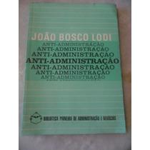 Anti-administração - João Bosco Lodi Ees