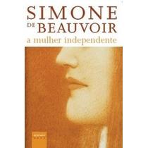 A Mulher Independente - Simone De Beauvoir