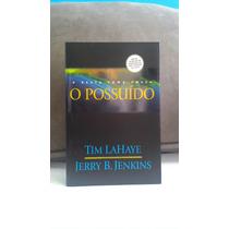 O Possuído - Deixados Para Trás - Tim Lahaye E Jerry Jenkins
