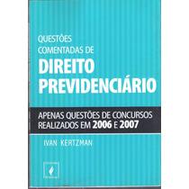 Questões Comentadas De Direito Previdenciário Ivan Kertzman