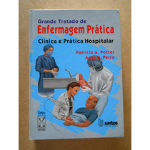 Grande Tratado De Enfermagem Prática- Patricia Potter / Anne