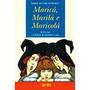 Marica, Marila E Maricola / Maria Heloisa Penteado