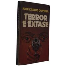 Terror E Extase José Carlos Oliveira Livro