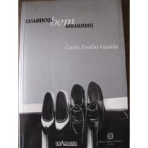 Livro: Casamentos Bem Arranjados De Carlo Emílio Gadda