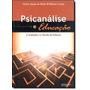 Psicanálise E Educação: A Sedução E A Tarefa De Educar