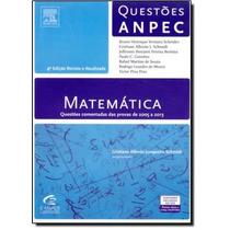 Matemática: Questões Comentadas Das Provas De 2005 A 2013